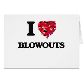 I Love Blowouts Greeting Card