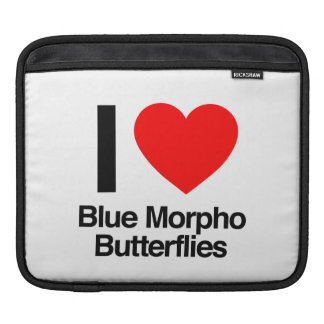 i love blue morpho butterflies sleeves for iPads
