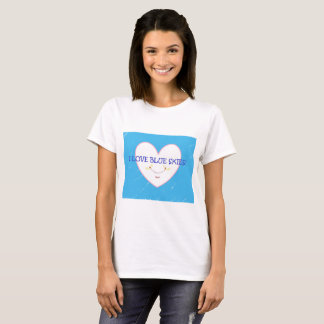 """""""I love blue skies"""" T-Shirt"""