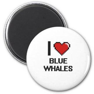 I love Blue Whales Digital Design 2 Inch Round Magnet