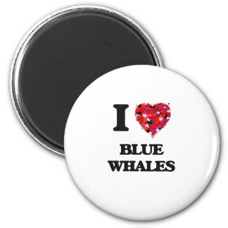 I love Blue Whales 2 Inch Round Magnet