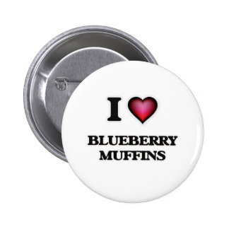 I Love Blueberry Muffins Pinback Button