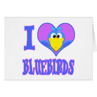 I Love bluebirds Card