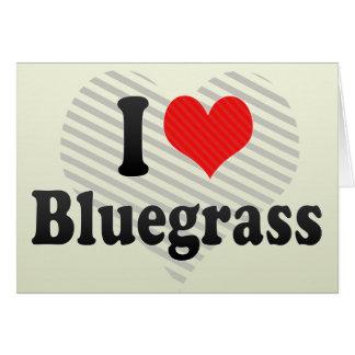 I Love Bluegrass Greeting Card