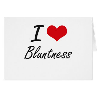 I Love Bluntness Artistic Design Stationery Note Card