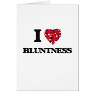 I Love Bluntness Card