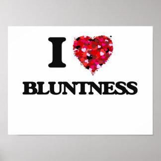 I Love Bluntness Poster