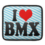 I love BMX Sleeves For iPads