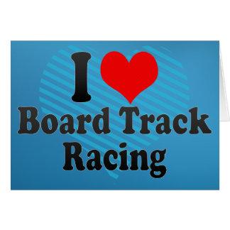 I love Board Track Racing Cards
