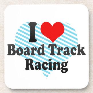 I love Board Track Racing Drink Coaster