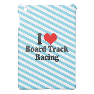 I love Board Track Racing iPad Mini Covers
