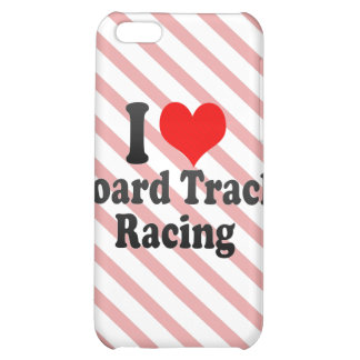 I love Board Track Racing Cover For iPhone 5C