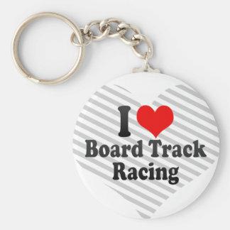 I love Board Track Racing Key Chains
