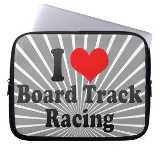 I love Board Track Racing Laptop Computer Sleeves