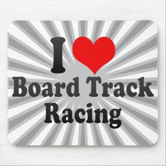 I love Board Track Racing Mousepads