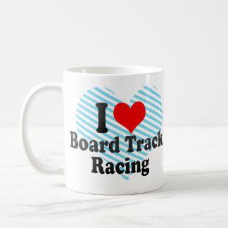 I love Board Track Racing Mugs