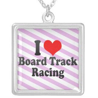 I love Board Track Racing Pendants