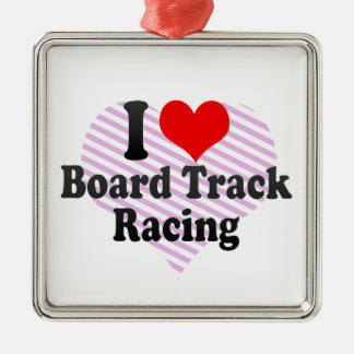 I love Board Track Racing Ornament