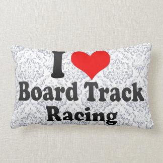 I love Board Track Racing Pillow