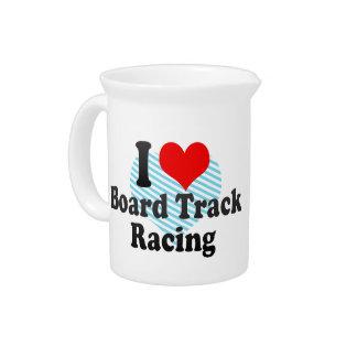 I love Board Track Racing Pitcher