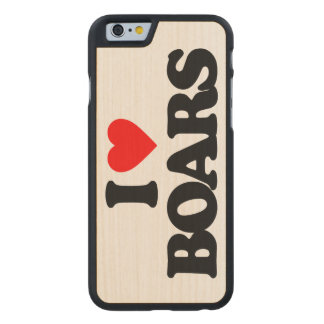 I LOVE BOARS CARVED® MAPLE iPhone 6 CASE