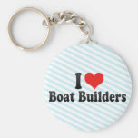 I Love Boat Builders Key Chains