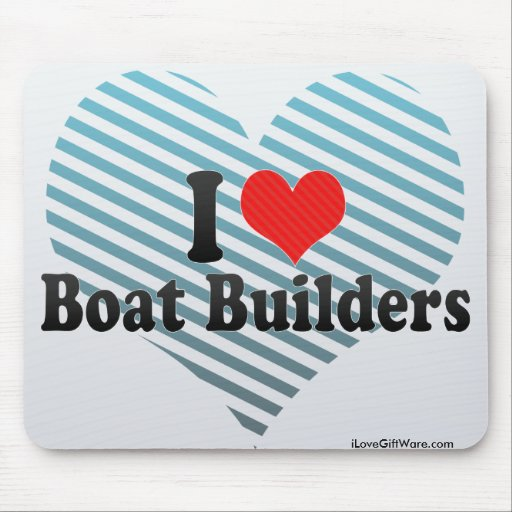 I Love Boat Builders Mouse Pad