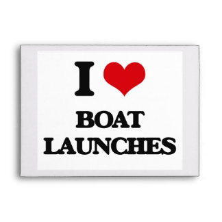 I Love Boat Launches Envelopes