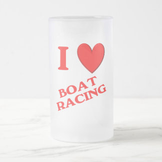 I Love Boat Racing Frosted Glass Beer Mug