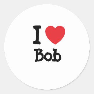I love Bob heart custom personalized Classic Round Sticker