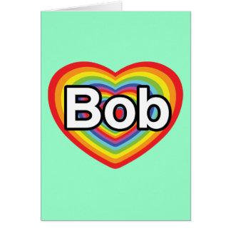 I love Bob: rainbow heart Card