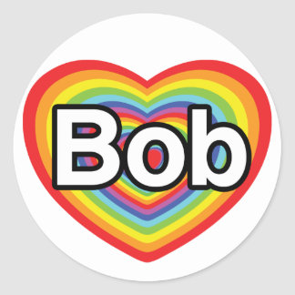 I love Bob: rainbow heart Classic Round Sticker