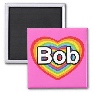 I love Bob: rainbow heart Magnet