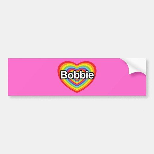 I love Bobbie: rainbow heart Bumper Sticker