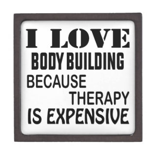 I Love Body Building Because Therapy Is Expensive Gift Box