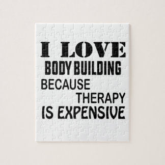 I Love Body Building Because Therapy Is Expensive Jigsaw Puzzle