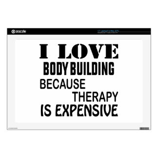 """I Love Body Building Because Therapy Is Expensive Skin For 17"""" Laptop"""