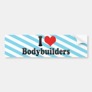 I Love Bodybuilders Car Bumper Sticker