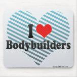 I Love Bodybuilders Mousepad