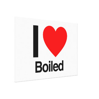 i love boiled stretched canvas prints