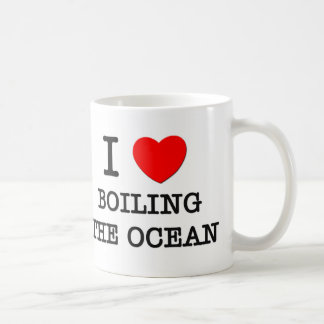 I Love Boiling The Ocean Coffee Mug