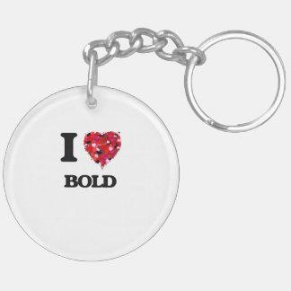 I Love Bold Double-Sided Round Acrylic Keychain