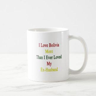 I Love Bolivia More Than I Ever Loved My Ex Husban Classic White Coffee Mug
