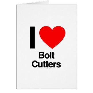 i love bolt cutters greeting card