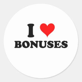 I Love Bonuses Classic Round Sticker