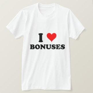 I Love Bonuses T-Shirt