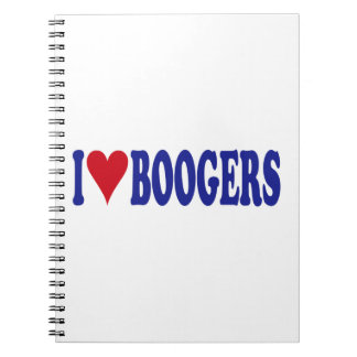 I Love Boogers Notebook