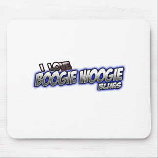 I Love Boogie Woogie BLUES music Mouse Pad