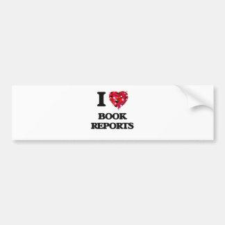 I Love Book Reports Car Bumper Sticker
