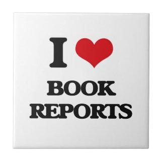 I Love Book Reports Ceramic Tiles